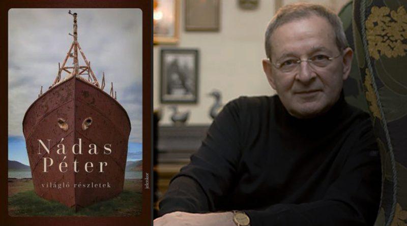 Mi mit hív elő, mi mit fed el - Nádas Péter Világló részletek